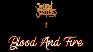 """Listen to Seven Sisters """"Blood And Fire"""" from upcoming Album!"""