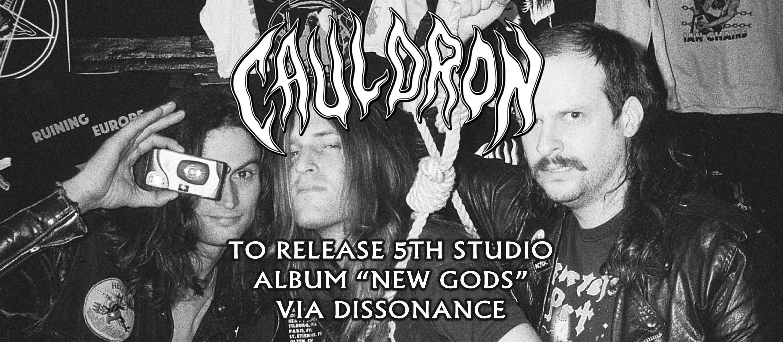 "Canadian metal trio CAULDRON to release 5th studio album ""NEW GODS"" in Europe via Dissonance Productions!"