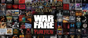 CLASSIC ALBUM REVIEW – Warfare 'Pure Filth'
